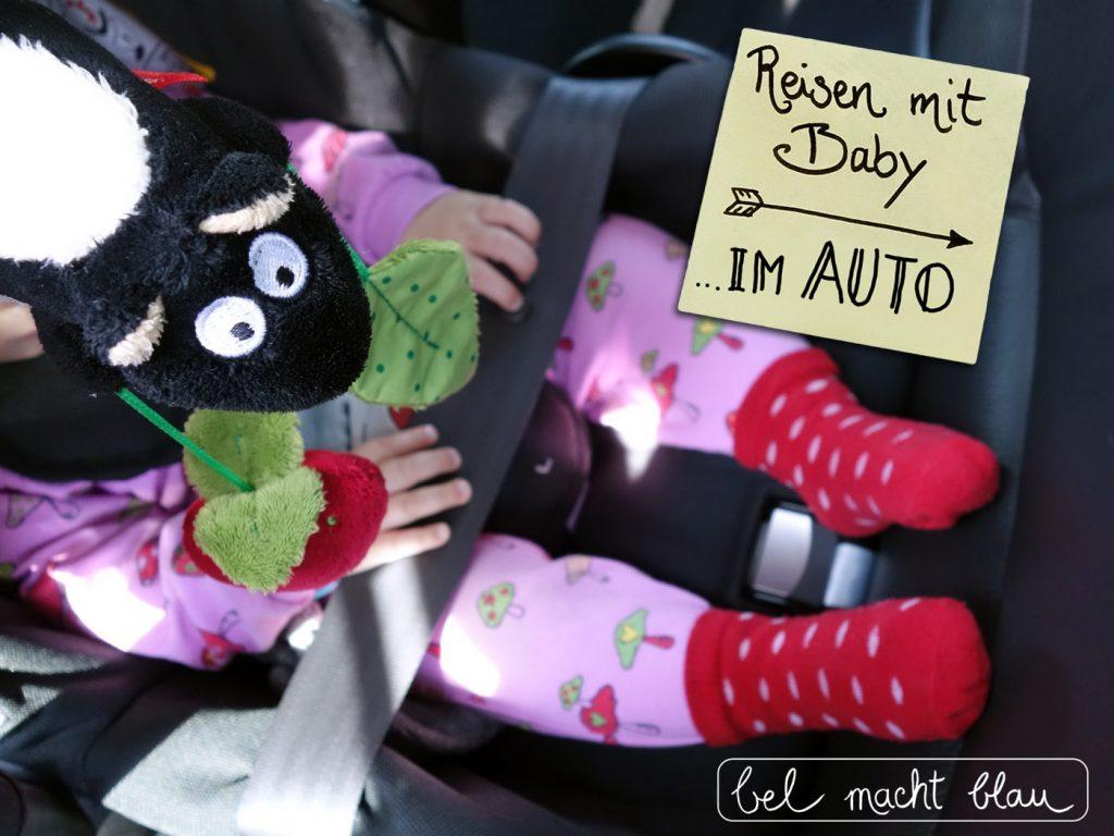 Reisen mit Baby - Top-Tipps zum Thema Autofahren
