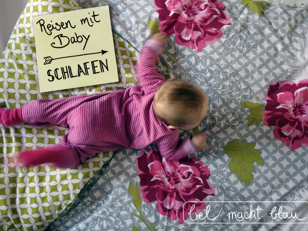 Reisen mit Baby - Tipps für einen guten Schlaf