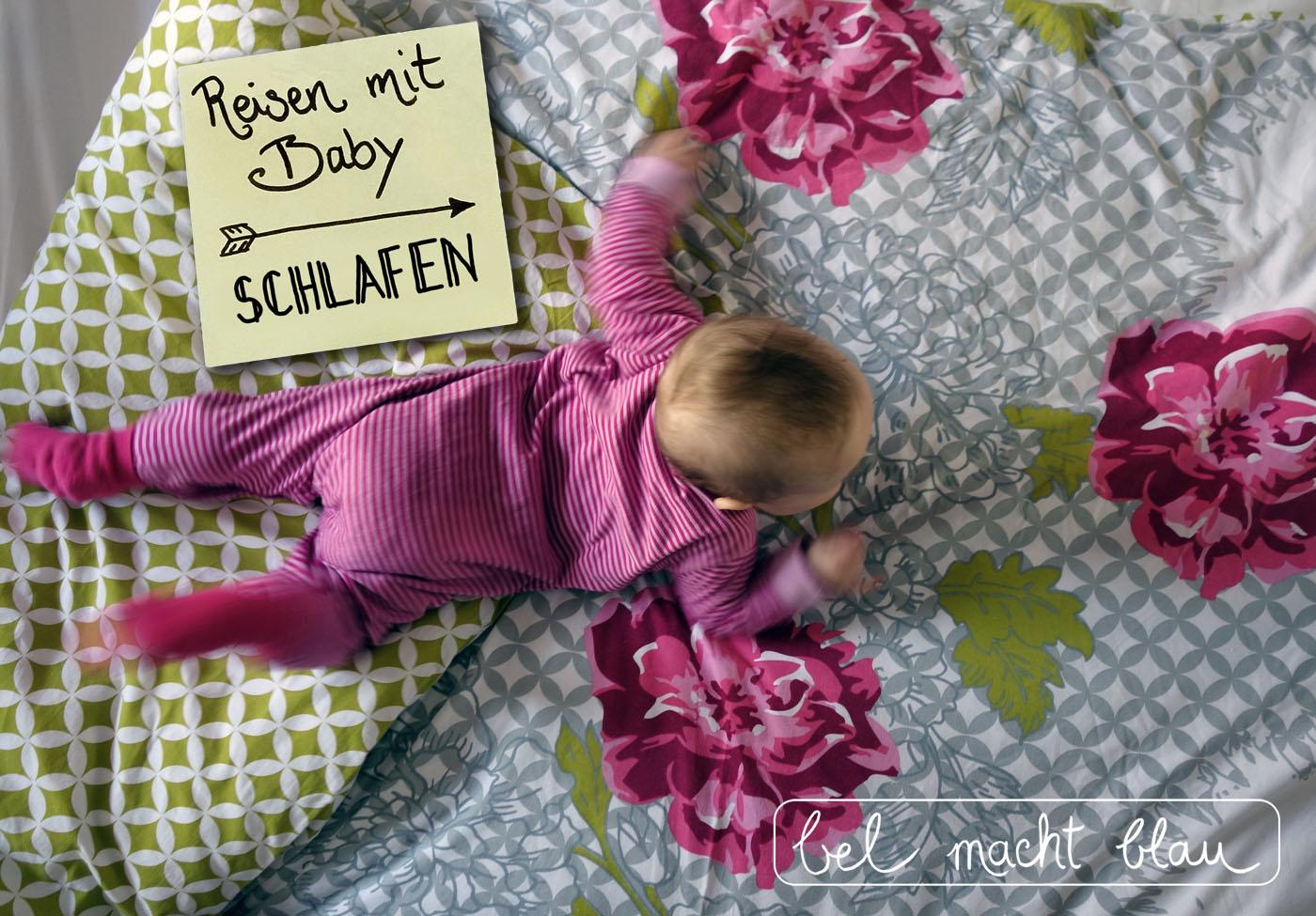 Reisen mit Baby - Schlafen unterwegs - Tipps für einen guten Schlaf