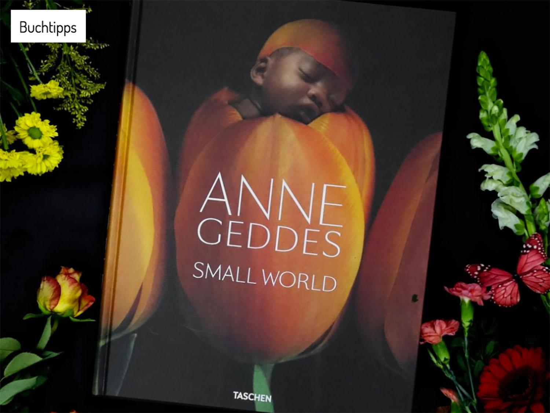 """Annes Geddes """"Small World"""" - ein Buchtipp zum Muttertag (Kooperation mit Taschen)"""